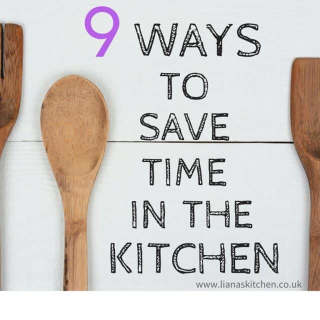 9 Ways To Save Time In The Kitchen