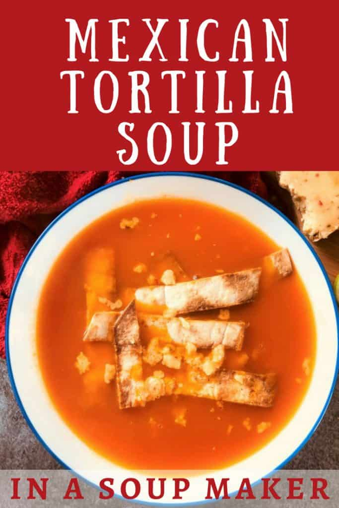 Mexican Tortilla Soup in a Soup Maker