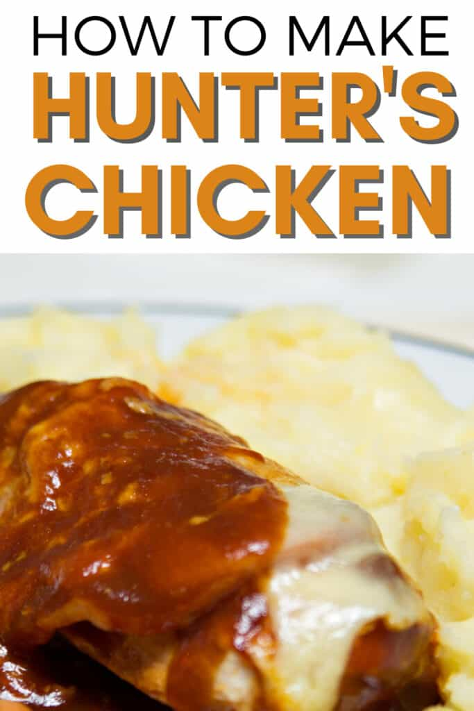 hunter's chicken next to mashed potato with the text how to make hunter's chicken above it