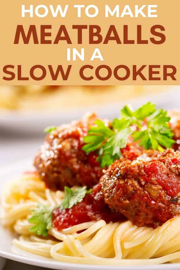 spaghetti and meatballs with text how to make meatballs in a slow cooker